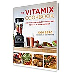"""The Vitamix Cookbook"" by Jodi Berg"