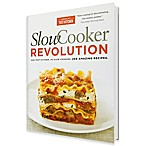 """Slow Cooker Revolution"" by America's Test Kitchen"