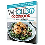 """The Whole30 Cookbook"" by Melissa Hartwig"