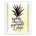 "Linden Ave 8-Inch x 10-Inch ""You Are the Pineapple of My Eye"" Framed Artwork"