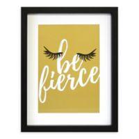 "Linden Ave 11-Inch x 14-Inch ""Be Fierce"" Framed Artwork"
