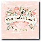 "Courtside Market ""You Are So Loved Little Girl"" 12-Inch Square Canvas Wall Art"