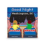 Good Night Washington D.C.  Board Book