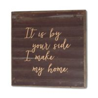 Second Nature By Hand Your Side My Home 10-Inch Square Reclaimed Steel Sign