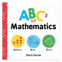 """ABCs of Mathematics"" by Chris Ferrie"
