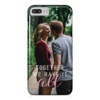 "Designs Direct ""Together We Have It All"" iPhone® 8 Plus Case"