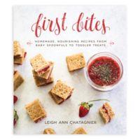 """""""First Bites"""" by Leigh Ann Chatagnier"""