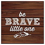 "RoomMates® ""Be Brave Little One"" 10-Inch Square Wood Wall Art"
