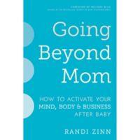 """Going Beyond Mom"" by Randi Zinn"