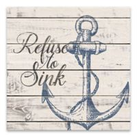 """Artissimo Designs™ """"Refuse to Sink"""" 18-Inch Square Canvas Wall Art"""