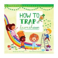 """How To Trap A Leprechaun"" by Sue Fliess"
