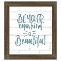 """Be Your Own Kind of Beautiful"" Faux Brick Wall Art"