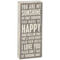"""Primitives by Kathy® """"You Are My Sunshine"""" Box Sign in Grey"""