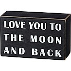 "Primitives by Kathy® ""Love You to the Moon and Back"" Box Sign in Black"