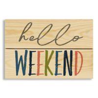 "Designs Direct ""Hello Weekend"" 7-Inch x 10.5-Inch Pallet Wood Wall Art"