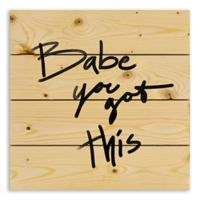 """Designs Direct """"Babe, You Got This"""" Pallet Wood Wall Art"""