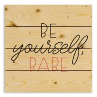 """Designs Direct """"Be Yourself, Babe"""" Pallet Wood Wall Art"""