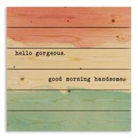"""Designs Direct """"Hello Gorgeous, Good Morning Handsome"""" 21-Inch Square Pallet Wood Wall Art"""