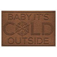 """Weather Guard™ Baby It's Cold 23"""" x 35"""" Door Mat in Dark Brown"""