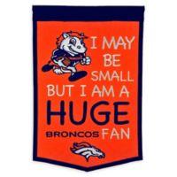 NFL Denver Broncos Lil Fan Traditions Banner