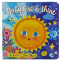"""Baby Rise & Shine - A Hide & Seek Book"""
