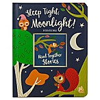"Story Time Treasury ""Sleep Tight, Moonlight"" Board Book By Erin Rose Wage"