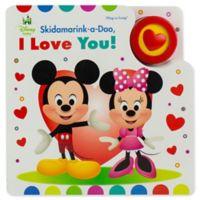 "Disney® ""Skidamarink-a-Doo, I Love You!"""