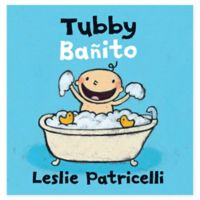 """Tubby/Banito"" by Leslie Patricelli (English/Spanish)"