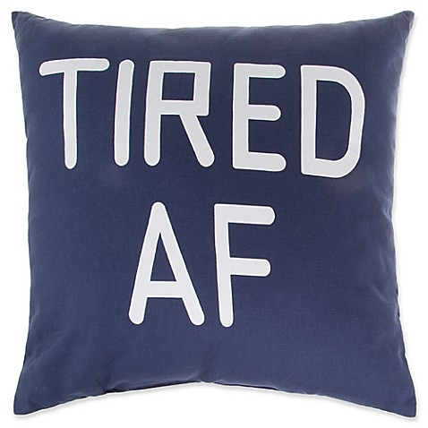 image of Tired AF Square Throw Pillow in Navy
