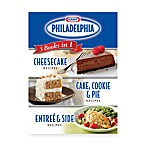Kraft Philadelphia® 3 CookBooks in 1: Cake, Cookie & Pie Entree & Side Dish Cheesecake Recipes