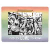 """Grasslands Road® Sentiment """"Love is Love"""" 4-Inch x 6-Inch Clip Frame in Rainbow"""