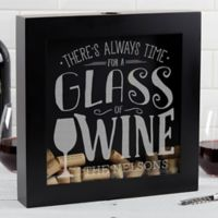 """There's Always Time for Wine"" Wine Cork Shadow Box"