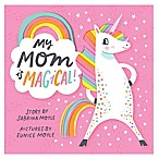 """My Mom Is Magical!"" by Sabrina Moyle"