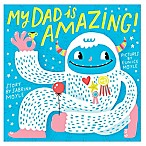 """My Dad Is Amazing!"" by Sabrina Moyle"