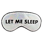 "Kikkerland® ""Let Me Sleep"" Sleep Mask in Silver"