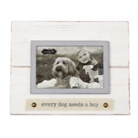 Mud Pie® Every Dog Needs A Boy 4-Inch x 6-Inch Picture Frame