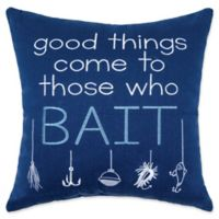 """""""Good Things Comes To Those Who Bait"""" Square Throw Pillow in Blue"""