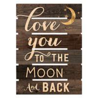 P. Graham Dunn Love You to the Moon Wood Wall Art