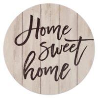 P. Graham Dunn Home Sweet Home Round Wood Wall Art
