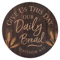 """Daily Bread"" Barrel Top 17-Inch Round Wall Art"