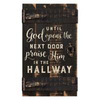 P. Graham Dunn Until God Opens Door Wood Wall Art