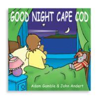 """""""Good Night Cape Cod"""" Board Book"""