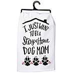 "Primitives by Kathy® ""Dog Mom"" Kitchen Towel in White"