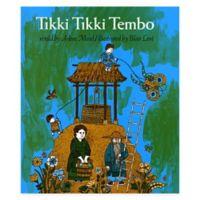 """Tikki Tikki Tembo"" by Arlene Mosel"