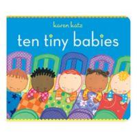 """Ten Tiny Babies"" Board Book by Karen Katz"