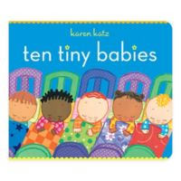 """Ten Tiny Babies"" Board Book by Karen Katz"