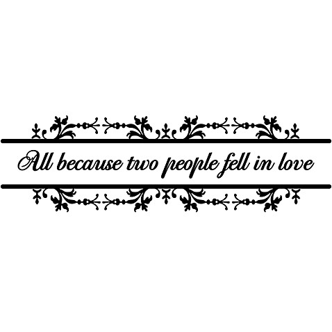 All Because Two People Fell in Love Vinyl Wall Decal Set