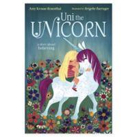 "Penguin Random House "" Uni the Unicorn"" by Amy Krouse Rosenthal"
