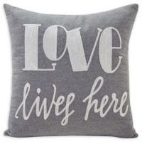 """Danya B.™ """"Love Lives Here"""" Square Throw Pillow in Grey"""