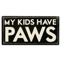 """Primitives by Kathy® """"My Kids Have Paws"""" Box Sign"""